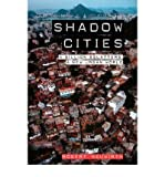 img - for [ Shadow Cities: A Billion Squatters, a New Urban World ] By Neuwirth, Robert ( Author ) [ 2006 ) [ Paperback ] book / textbook / text book