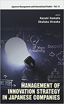 Book Management of Innovation Strategy in Japanese Companies (Japanese Maagement and International Studies)