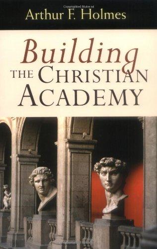 Building the Christian Academy