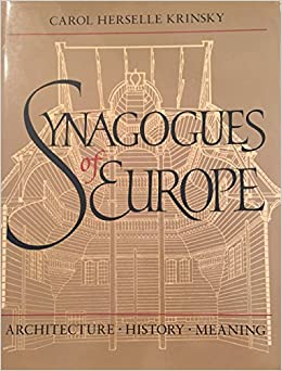 Book Synagogues of Europe: Architecture, History, Meaning (Architectural History Foundation Book)