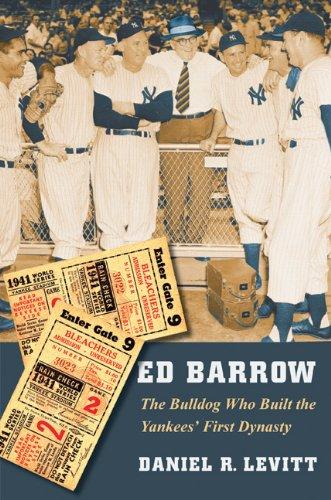 Ed Barrow: The Bulldog Who Built the Yankees' First Dynasty (Dynasty Series Sox)