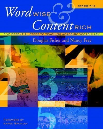 Word Wise and Content Rich, Grades 7-12: Five Essential Steps to Teaching Academic Vocabulary by Fisher, Douglas Published by Heinemann (2008) Paperback pdf