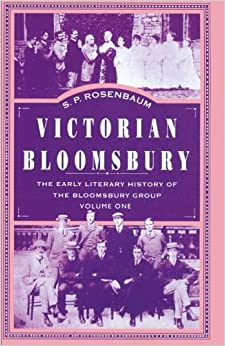 Victorian Bloomsbury: Early Literary History of the Bloomsbury Group