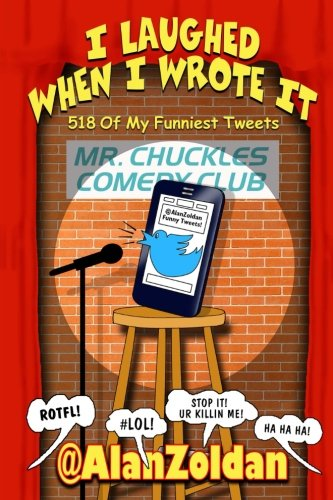 Download I Laughed When I Wrote It: 518 of My Funniest Tweets pdf epub