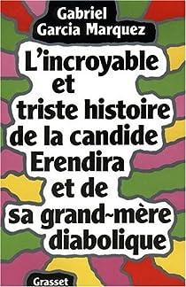 L'incroyable et triste histoire de la candide Erendira et de sa grand-mère diabolique par Márquez