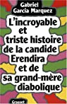 L'incroyable et triste histoire de la candide Erendira et de sa grand-mère diabolique par Garcia Marquez