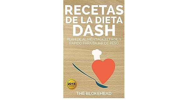 Amazon.com: Recetas de la dieta Dash: plan de alimentación fácil y rápido para bajar de peso (Spanish Edition) eBook: The Blokehead, Moisés Moreno Costilla: ...