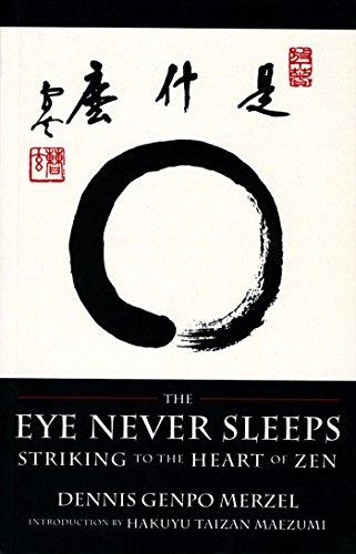 The Eye Never Sleeps by [Merzel, Dennis Genpo]