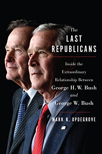 The Last Republicans: Inside the Extraordinary Relationship Between George H.W. Bush and George W. Bush (Obama The Last President Of The United States)