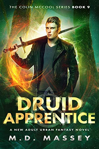 Druid Apprentice: A New Adult Urban Fantasy Novel (The Colin McCool Paranormal Suspense Series Book 9) by [Massey, M.D.]