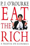 Front cover for the book Eat the Rich by P. J. O'Rourke