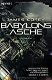 Babylons Asche: Roman (The Expanse-Serie, Band 6)