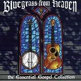 Bluegrass From Heaven: The Essential Gospel