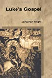 Luke's Gospel, Knight, Jonathan, 0415173221