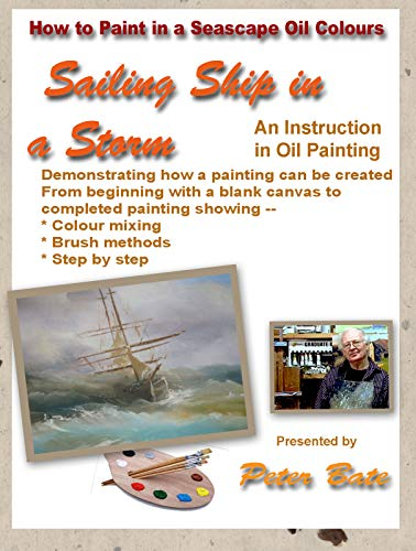 How to Paint a Seascape in Oil Colors - Sailing Ship in a Storm