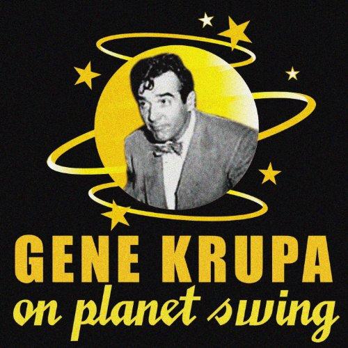 Gene Krupa On Planet Swing (Gene Swing)
