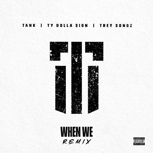 When We (Remix) [Explicit]