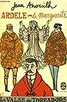 Ardèle ou la Marguerite - La valse des Toréadors par Anouilh
