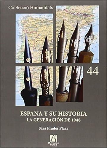 España Y Su Historia. La Generación De 1948 por Sara Prades Plaza