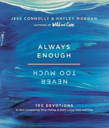 Always Enough, Never Too Much: 100 Devotions to Quit Comparing, Stop Hiding, and Start Living Wild and Free cover