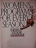 Women's Programs for Every Season, Matilda Nordtvedt and Pearl Steinkuehler, 0802469035