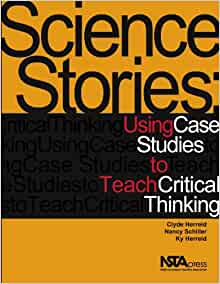 Science stories using case studies to teach critical thinking