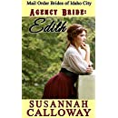 Mail Order Bride: Agency Bride: Edith: A Clean and Wholesome Western Historical Romance (Mail Order Brides of Idaho City Book 5)