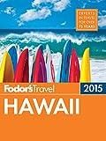 Fodor's Hawaii 2015 (Full-color Travel Guide)