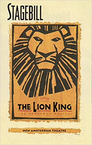 The Lion King Stagebill Playbill August 1999 New Amsterdam Theatre Music Lyrics By Elton John And Tim Rice Additional Music Lyrics By Lebo M Mark Mancina Jay Rifkin Julie Taymor Hans Zimmer