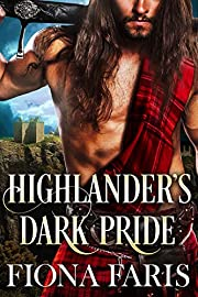 Highlander's Dark Pride: Scottish Medieval Highlander Romance Novel (Dark Highlander Tales Book 1)