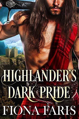 Highlander's Dark Pride: Scottish Medieval Highlander Romance Novel