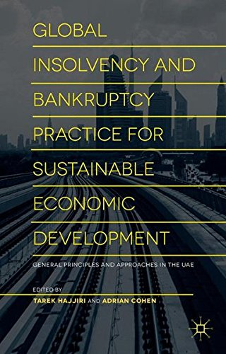 1: Global Insolvency and Bankruptcy Practice for Sustainable Economic Development: General Principles and Approaches in the UAE by Dubai Economic Council