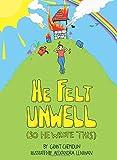 He Felt Unwell
