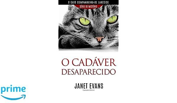 O cadáver desaparecido (O gato companheiro de Lakeside - série de mistério)  (Portuguese Edition): Janet Evans, Rosana Vargas Tradutora: 9781507144602: ...