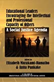 Educational Leaders Encouraging the Intellectual and Professional Capacity of Others, Elizabeth Murakami-Ramalho and Anita M. Pankake, 1617356239