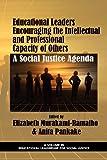 Educational Leaders Encouraging the Intellectual and Professional Capacity of Others, Elizabeth Murakami-Ramalho and Anita M. Pankake, 1617356239