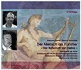 Der Mensch als Künstler - Die Botschaft von Hellas, 4 Audio-CDs