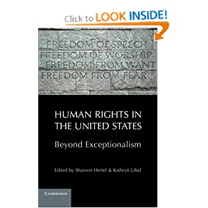 Human Rights in the United States: Beyond Exceptionalism Shareen Hertel and Kathryn Libal
