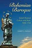 Bohemian Baroque, Robert G. Rawson, 1843838818