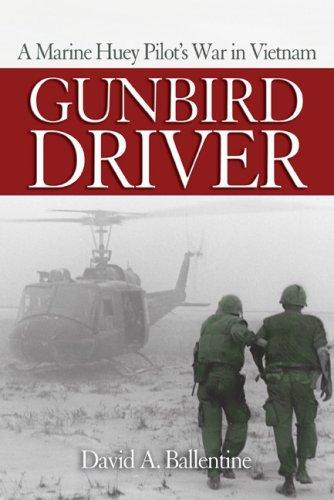 Gunbird Driver: A Marine Huey Pilot's War in Vietnam