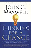 Thinking for a Change, John C. Maxwell, 0446692883
