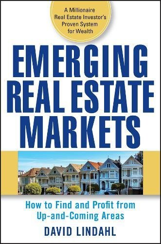 Emerging Real Estate Markets: How to Find and Profit from Up-and-Coming Areas by Wiley