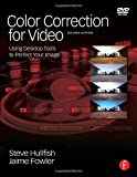 Color Correction for Video, Second Edition: Using Desktop Tools to Perfect Your Image (DV Expert Series)