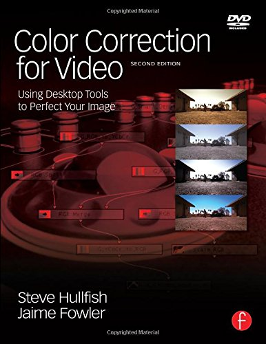 (Color Correction for Video, Second Edition: Using Desktop Tools to Perfect Your Image (DV Expert Series))