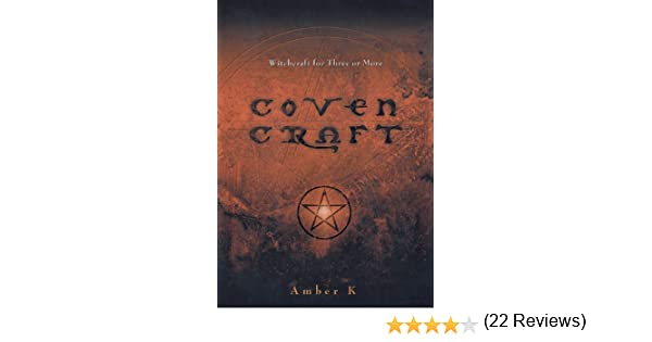 Coven Craft: Witchcraft for Three or More: Amber K
