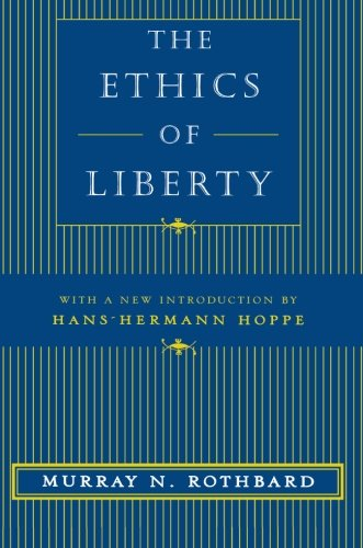 Book cover from The Ethics of Liberty by Murray N. Rothbard