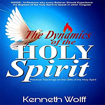 Amazon com: The Dynamics of the Holy Spirit: Practical Teachings on