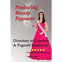 Producing Beauty Pageants: Directory of Coaches & Pageant Resources