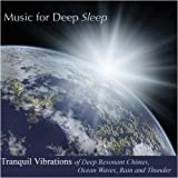 Tranquil Vibrations of Deep Resonant Chimes, Ocean Waves, Rain and Thunder
