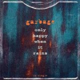 Search : Only Happy When It Rains / Girl Don't Come